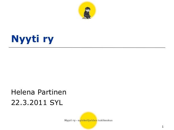 Nyyti ry  Helena Partinen 22.3.2011 SYL