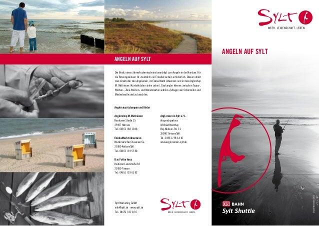 ANGELN AUF SYLTANGELN AUF SYLTDer Besitz eines Jahresfischereischeins berechtigt zum Angeln in der Nordsee. Fürdie Binneng...