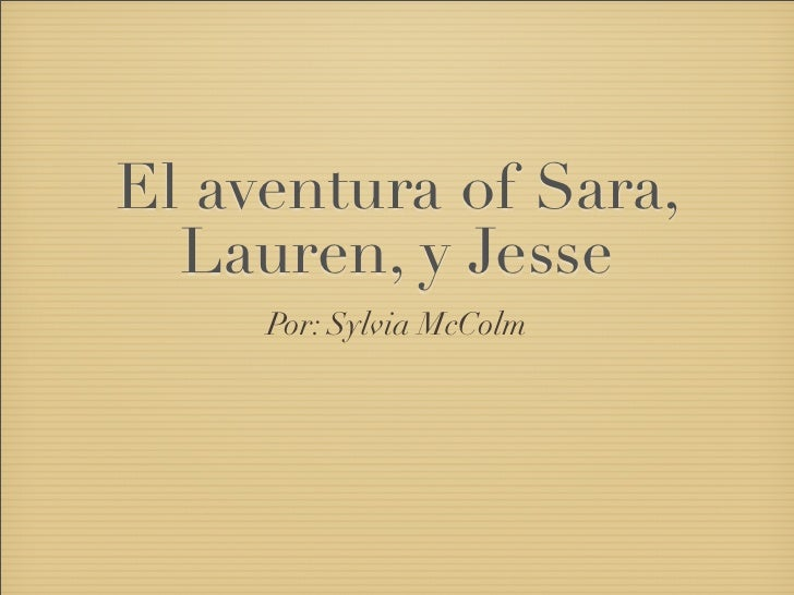 El aventura of Sara,   Lauren, y Jesse      Por: Sylvia McColm