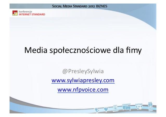 Media społecznościowe dla fimy            @PresleySylwia          www.sylwiapresley.com           www.nfpvoice....