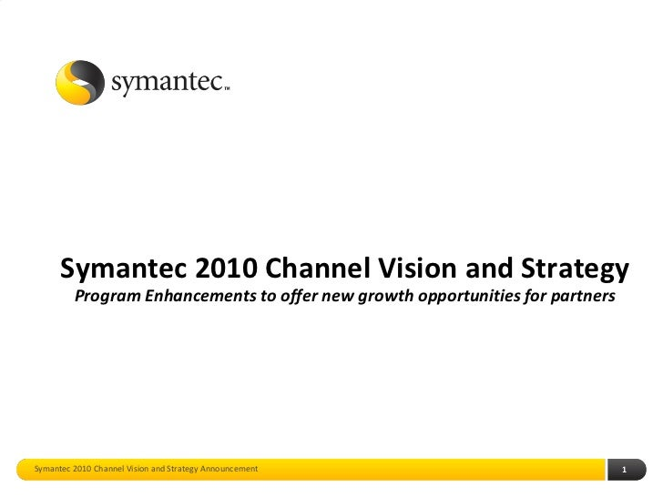 Symantec 2010 Channel Vision and Strategy