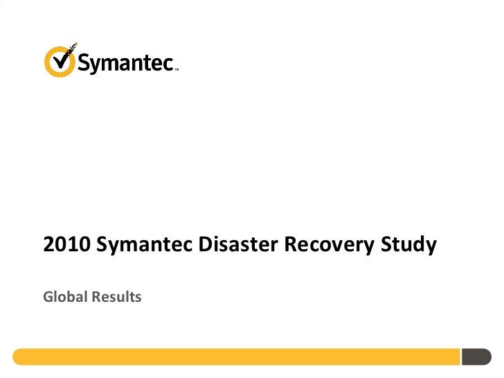 Symantec 2010 Disaster Recovery Study