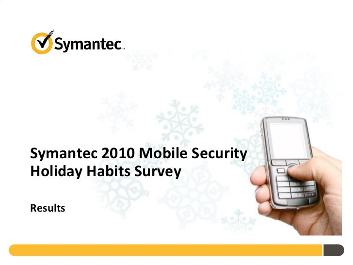 Symantec 2010 Mobile Security Holiday Habits Survey Results