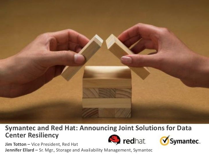 Symantec and Red Hat: Announcing Joint Solutions for Data Center Resiliency