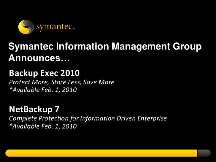 Symantec Backup Exec 2010 and NetBackup 7