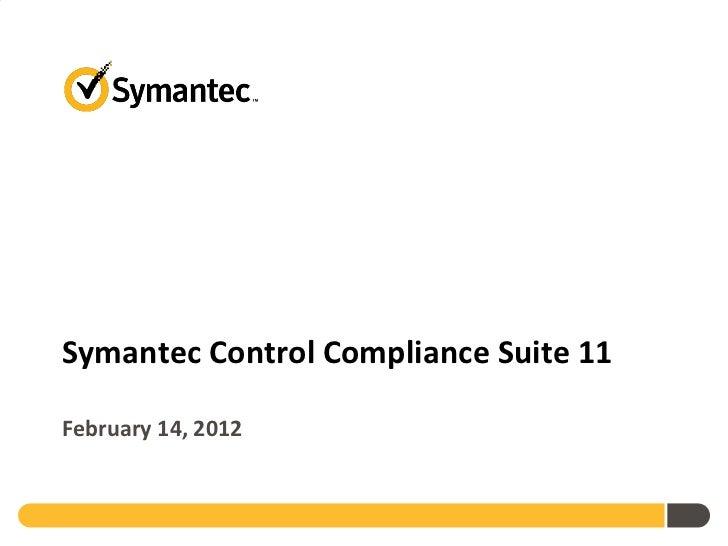 Symantec Control Compliance Suite 11, February 2012