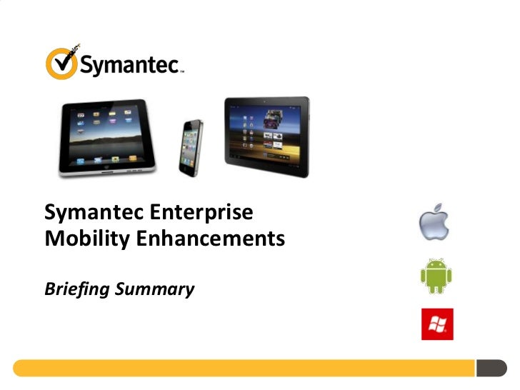 Symantec Enterprise Mobility Enhancements