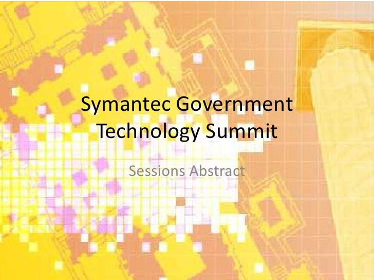 Symantec Government Technology Summit    Sessions Abstract
