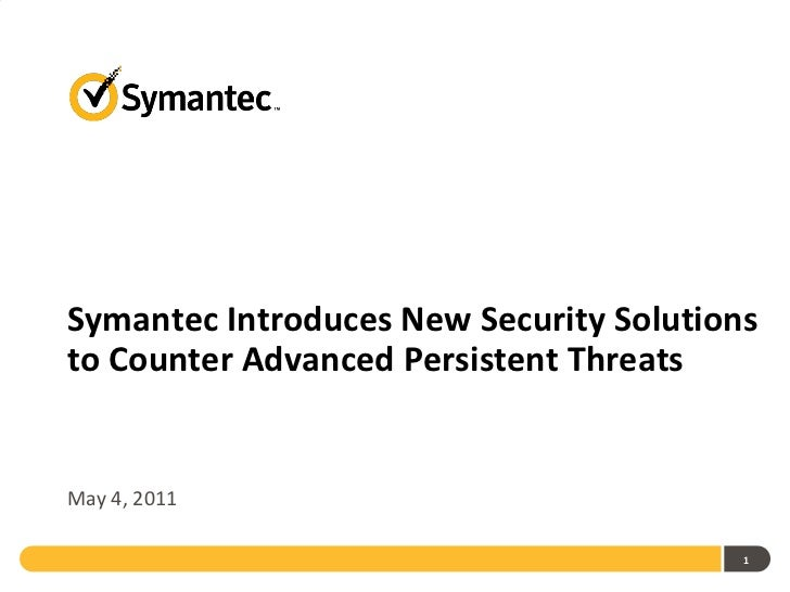 Symantec Introduces New Security Solutions to Counter Advanced Persistent Threats