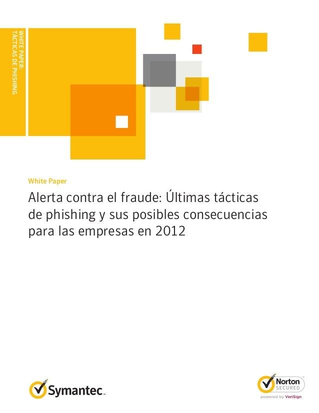 TÁCTICAS DE PHISHINGWHITE PAPER:                       White Paper                       Alerta contra el fraude: Últimas ...