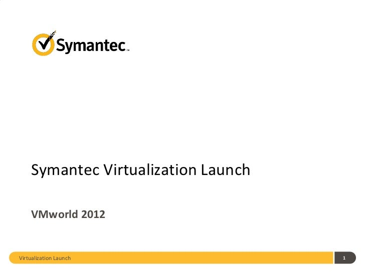 Symantec Virtualization Launch VMworld 2012