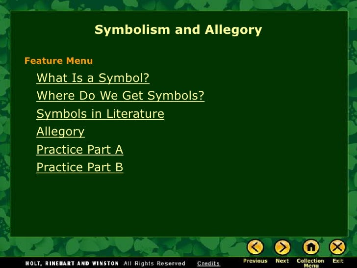 Symbolism and AllegoryFeature Menu  What Is a Symbol?  Where Do We Get Symbols?  Symbols in Literature  Allegory  Practice...