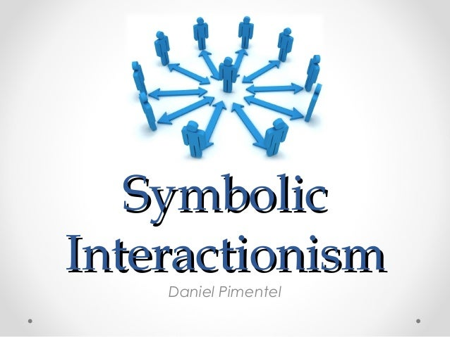 symbolic interactionism in education and religion The symbolic interaction perspective posits that one's self concept is created through the interpretation of the symbolic.