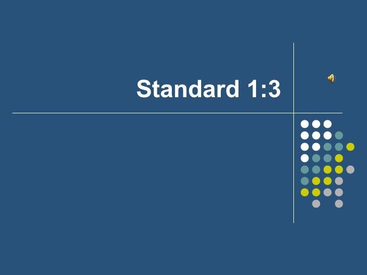 Standard 1:3
