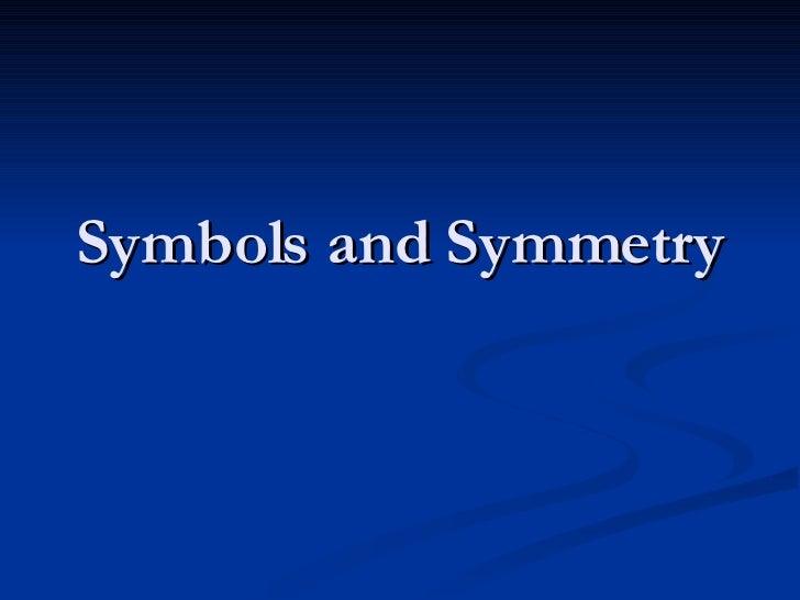 Symbols and Symmetry