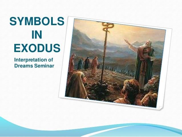 SYMBOLS IN EXODUS Interpretation of Dreams Seminar