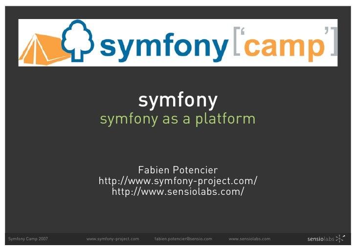 Symfony As A Platform (Symfony Camp 2007)