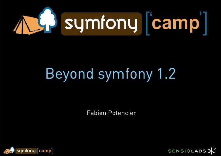 Beyond symfony 1.2       Fabien Potencier