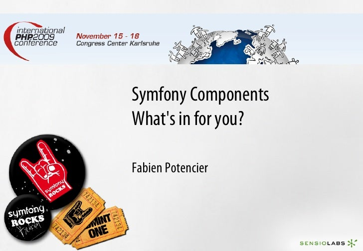 Symfony Components What's in for you?  Fabien Potencier