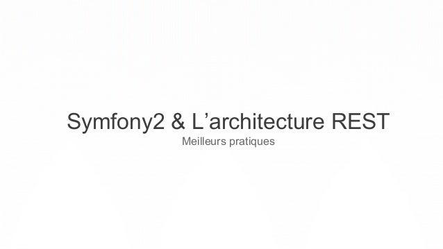 Symfony2 & L'architecture REST Meilleurs pratiques