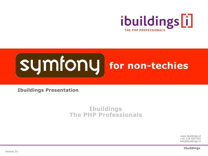 for non-techies           Ibuildings Presentation                                     Ibuildings                          ...