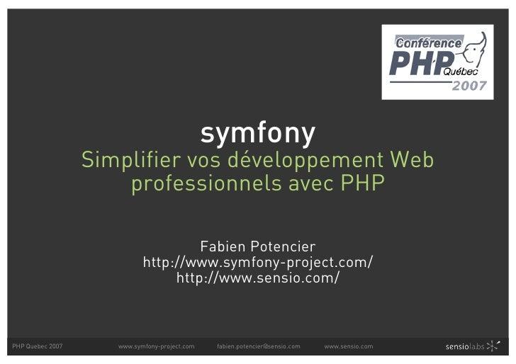 symfony: Simplifier vos développement Web professionnels avec PHP (Symfony PHP Quebec 2007)