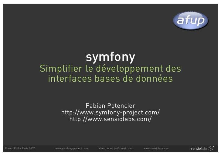 symfony                          Simplifier le développement des                            interfaces bases de données   ...