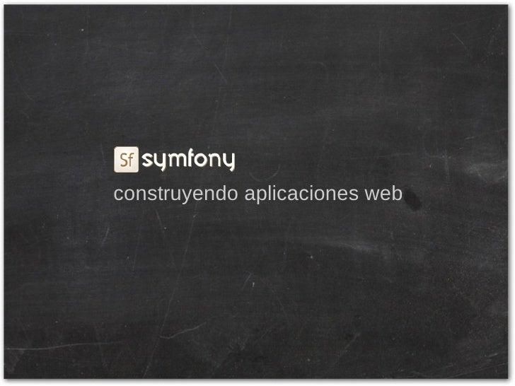 Symfony: construyendo aplicaciones web