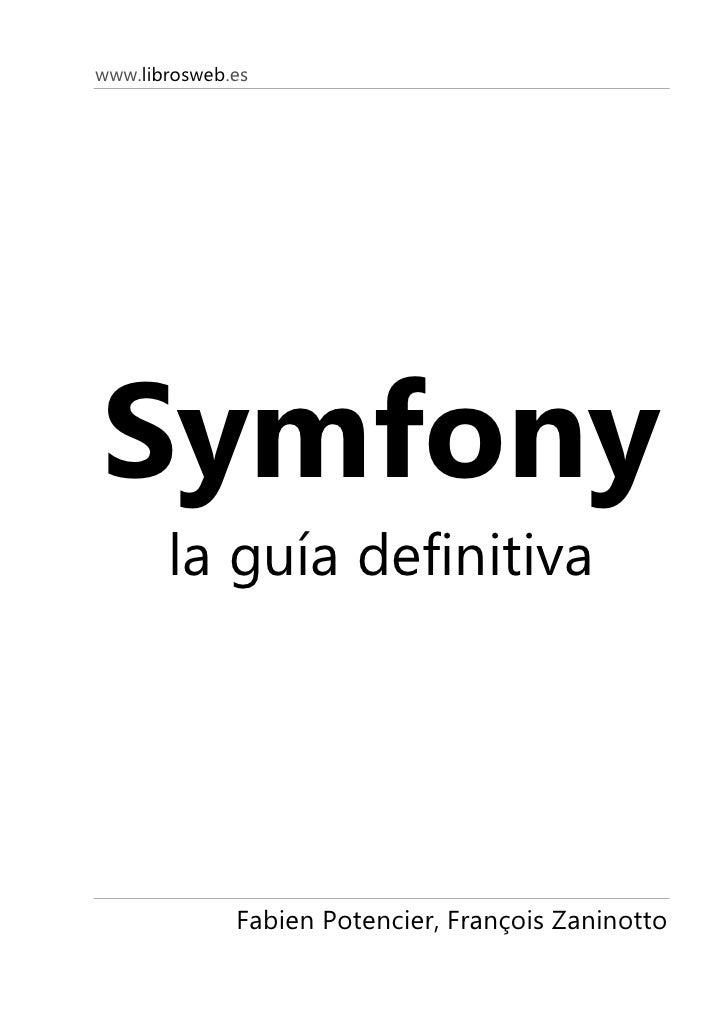 www.librosweb.es     Symfony        la guía definitiva                   Fabien Potencier, François Zaninotto