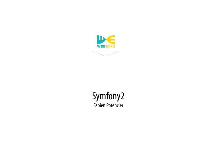 Symfony2 - WebExpo 2010