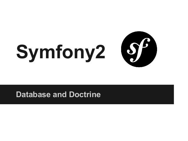 Symfony2 Database and Doctrine