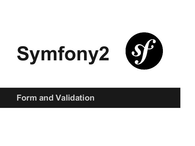 Symfony2. Form and Validation