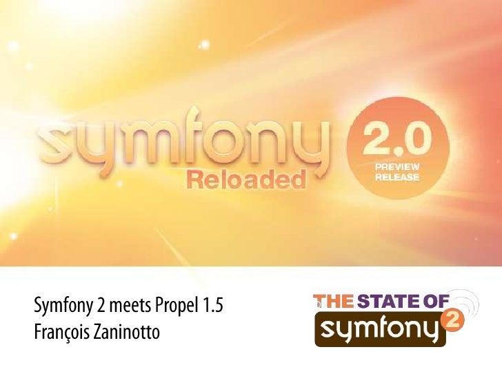Symfony 2 meets Propel 1.5François Zaninotto<br />
