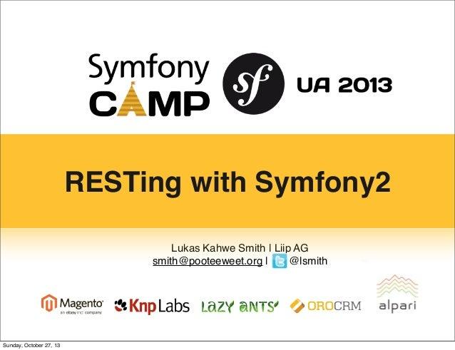 Symfony Camp 2013 UA RESTing with Symfony2