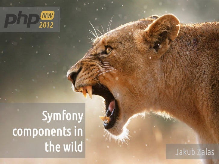 Symfony components in the wild, PHPNW12