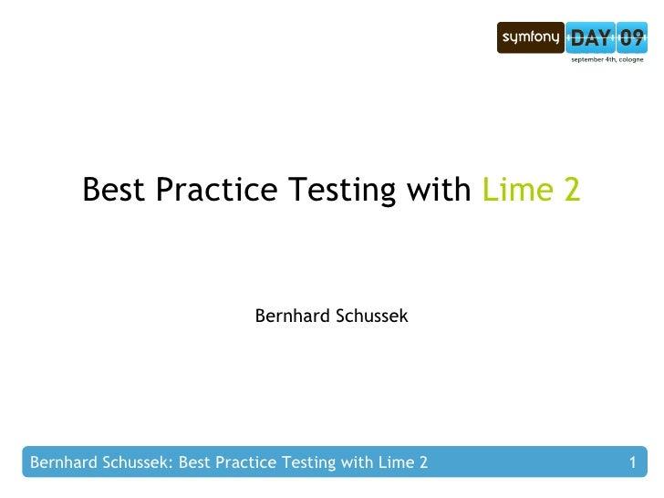 Best Practice Testing with  Lime 2 Bernhard Schussek