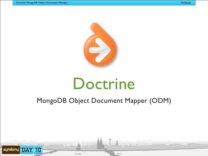 Symfony Day 2010 Doctrine MongoDB ODM