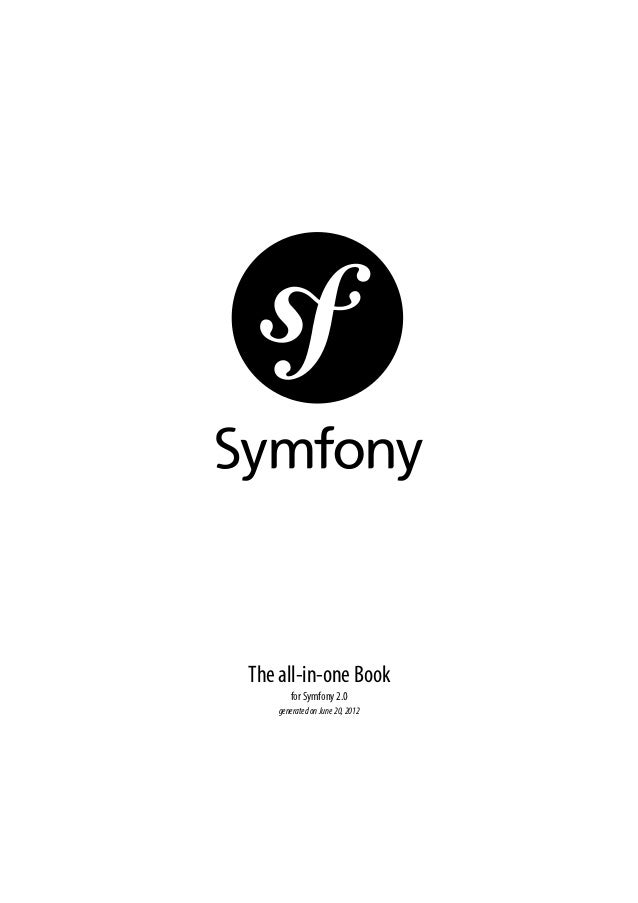 The all-in-one Book       for Symfony 2.0    generated on June 20, 2012