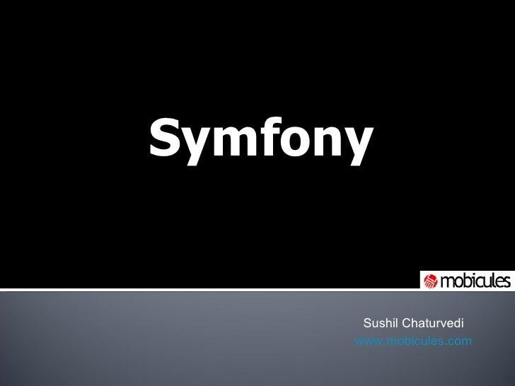 Symfony Sushil Chaturvedi www.mobicules.com