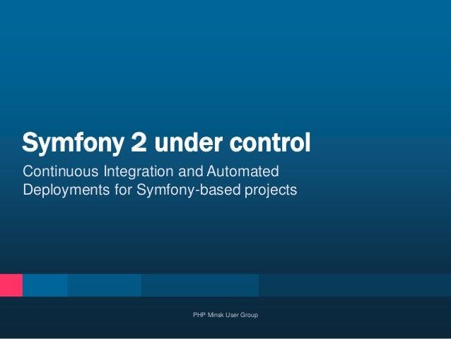 Symfony Under Control by Maxim Romanovsky