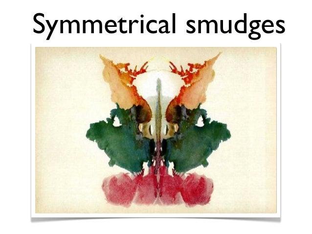 Symmetrical smudges