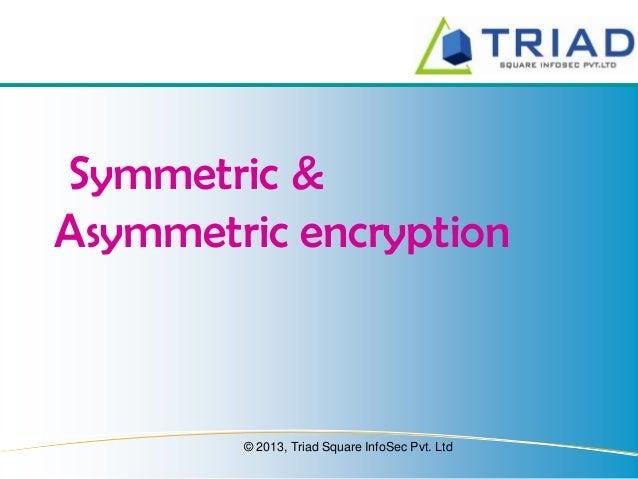 Symmetric and asymmetric key