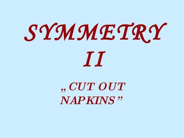 "SYMMETRY II "" CUT OUT NAPKINS"""