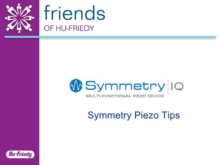 Symmetry Piezo Tips