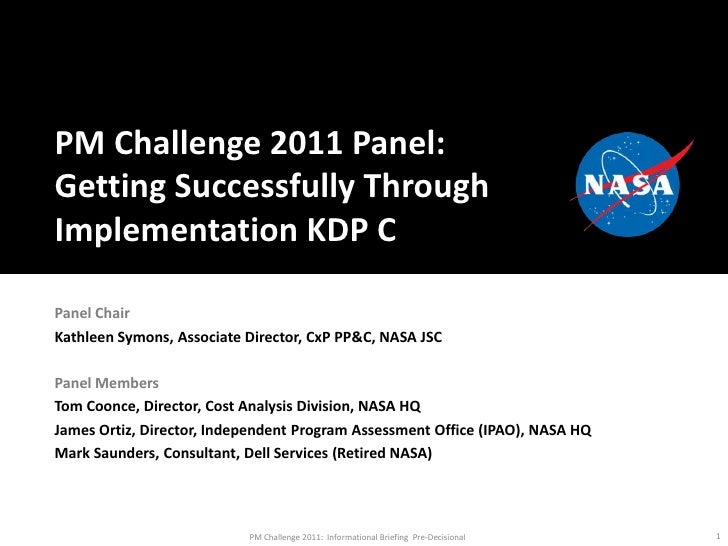 PM Challenge 2011 Panel:  Getting Successfully Through Implementation KDP C<br />Panel Chair<br />Kathleen Symons, Associa...