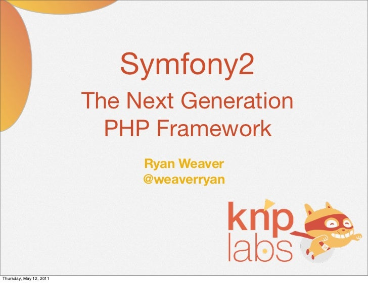 Symfony2                         The Next Generation                           PHP Framework                              ...