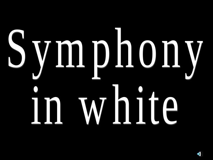 Symphony in white