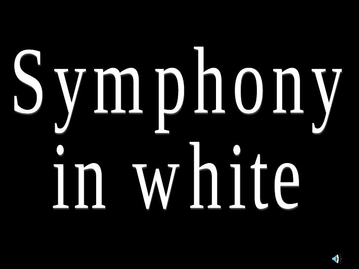 Symphonyinwhite
