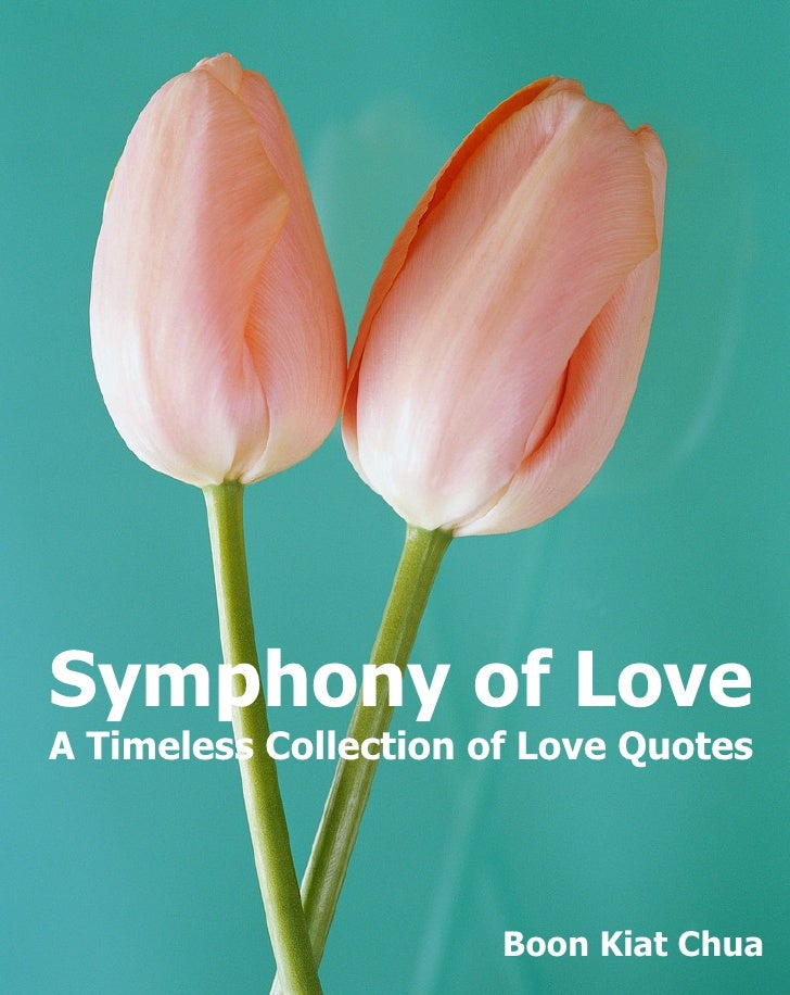 Symphony of Love A Timeless Collection of Love Quotes                            Boon Kiat Chua