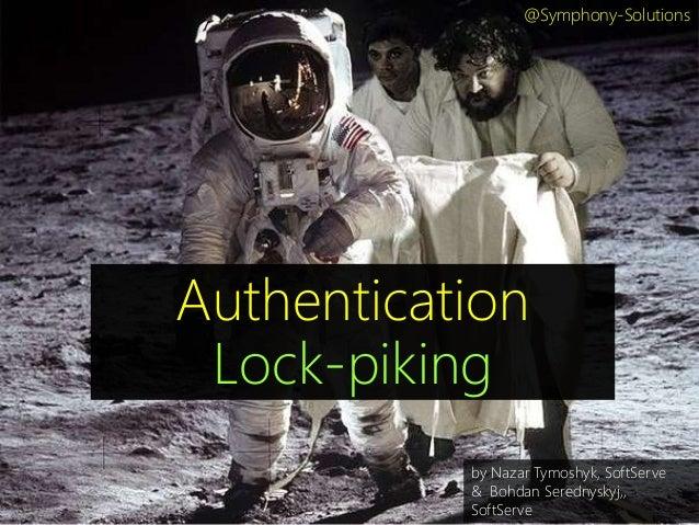 "Security Hole #12 Lviv SoftServe-Symphony Solutions ""Lockpicking Authentication"""